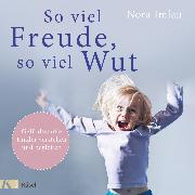 Cover-Bild zu So viel Freude, so viel Wut (Audio Download) von Imlau, Nora