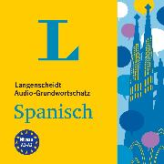 Cover-Bild zu Langenscheidt Audio-Grundwortschatz Spanisch (Audio Download) von Langenscheidt-Redaktion