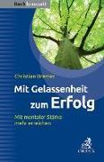 Cover-Bild zu Mit Gelassenheit zum Erfolg von Bremer, Christian