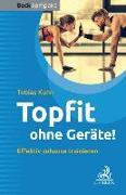 Cover-Bild zu Topfit ohne Geräte! von Kuhn, Tobias
