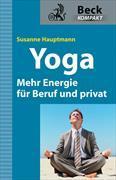 Cover-Bild zu Yoga - Mehr Energie für Beruf und privat von Hauptmann, Susanne