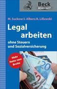 Cover-Bild zu Legal arbeiten ohne Steuern und Sozialversicherung von Suckow, Michael