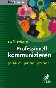 Cover-Bild zu Professionell kommunizieren (eBook) von Hölscher, Stefan