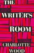 Cover-Bild zu Wood, Charlotte: The Writer's Room: Conversations about Writing