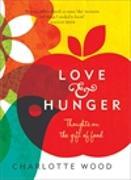 Cover-Bild zu Wood, Charlotte: Love and Hunger
