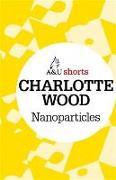 Cover-Bild zu Wood, Charlotte: Nanoparticles (eBook)