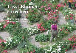 Cover-Bild zu Loidl-Günther, Gabi: Lasst Blumen sprechen (eBook)