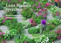 Cover-Bild zu Müller SAC, Pater Jörg: Lasst Blumen sprechen