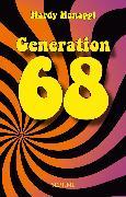 Generation 68 (eBook) von Hanappi, Hardy