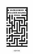 Die letzte Kolonie (eBook) von Bundi, Markus