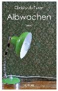 Albwachen (eBook) von Flarer, Christoph