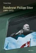 Cover-Bild zu Bundesrat Philipp Etter (1891-1977)