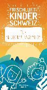 Cover-Bild zu Schoutens, Melinda & Robert: Frischluftkinder Schweiz - Mein Entdecker-Tagebuch