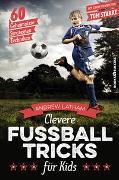 Clevere Fußballtricks für Kids von Latham, Andrew