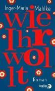 Cover-Bild zu Wie Ihr wollt (eBook) von Mahlke, Inger-Maria