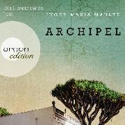 Cover-Bild zu Archipel (Ungekürzte Lesung) (Audio Download) von Mahlke, Inger-Maria