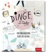 Cover-Bild zu Dinge, die das Leben reicher machen von Groh Redaktionsteam (Hrsg.)