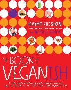 Cover-Bild zu The Book of Veganish (eBook) von Freston, Kathy