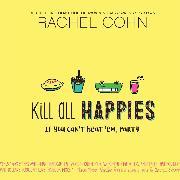 Cover-Bild zu Kill All Happies (Unabridged) (Audio Download) von Cohn, Rachel