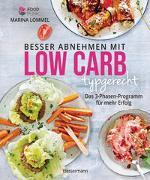 Besser abnehmen mit Low Carb typgerecht. Das Kochbuch mit 125 Rezepten, die nicht nach Diät schmecken von Lommel, Marina