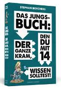 Cover-Bild zu Das Jungs-Buch: Der ganze Kram, den du mit 14 wissen solltest von Borchers, Stephan