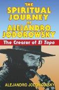 Cover-Bild zu Jodorowsky, Alejandro: The Spiritual Journey of Alejandro Jodorowsky