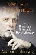Cover-Bild zu Jodorowsky, Alejandro: Manual of Psychomagic