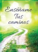 Cover-Bild zu Enséñame Tus Caminos: Un Devocional Diario von Escribano, Jon Gabriel
