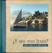 Cover-Bild zu ¿y Que Dijo Jesús?: Sobre Temas de Interés Actual von Escribano, Jon Gabriel