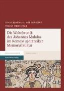 Cover-Bild zu Die Weltchronik des Johannes Malalas im Kontext spätantiker Memorialkultur von Borsch, Jonas (Hrsg.)