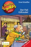 Cover-Bild zu Kommissar Kugelblitz 18. Der Fall Giftnudel (eBook) von Scheffler, Ursel