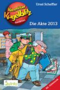 Cover-Bild zu Kommissar Kugelblitz 20. Die Akte 2013 (eBook) von Scheffler, Ursel