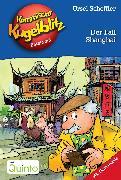 Cover-Bild zu Kommissar Kugelblitz 28. Der Fall Shanghai (eBook) von Scheffler, Ursel