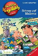 Cover-Bild zu Kommissar Kugelblitz 26. Schnee auf Mallorca (eBook) von Scheffler, Ursel