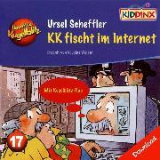 Cover-Bild zu Kommissar Kugelblitz - KK fischt im Internet (Audio Download) von Scheffler, Ursel