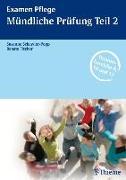 Cover-Bild zu Examen Pflege. Mündliche Prüfung Teil 2 von Fischer, Renate