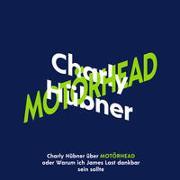 Cover-Bild zu Hübner, Charly: Charly Hübner über Motörhead