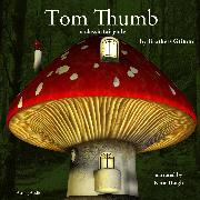 Cover-Bild zu Tom Thumb, a fairytale (Audio Download) von Grimm, Brothers