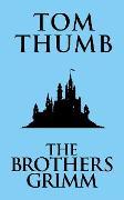 Cover-Bild zu Tom Thumb (eBook) von Grimm, The Brothers