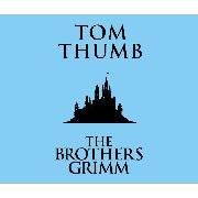 Cover-Bild zu Tom Thumb (Unabridged) (Audio Download) von Grimm, The Brothers