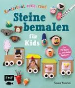 Cover-Bild zu Wunschel, Simone: Kunterbunt, eckig, rund - Steine bemalen für Kids