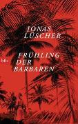 Frühling der Barbaren von Lüscher, Jonas