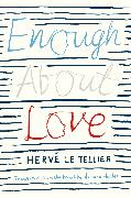Cover-Bild zu Enough About Love von Le Tellier, Hervé