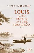 Cover-Bild zu Hugentobler, Michael: Louis oder Der Ritt auf der Schildkröte