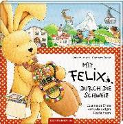 Mit Felix durch die Schweiz von Langen, Annette