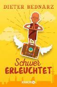Cover-Bild zu Schwer erleuchtet von Bednarz, Dieter
