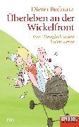 Cover-Bild zu Überleben an der Wickelfront (eBook) von Bednarz, Dieter
