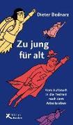 Cover-Bild zu Zu jung für alt von Bednarz, Dieter