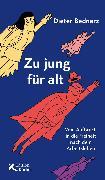Cover-Bild zu Zu jung für alt (eBook) von Bednarz, Dieter