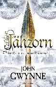 Cover-Bild zu Jähzorn - Die Getreuen und die Gefallenen 3 (eBook) von Gwynne, John